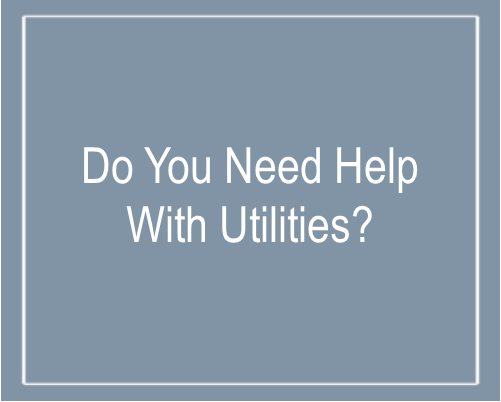 Text that says Do You Need Help With Utilities?