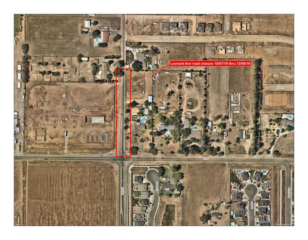 Leonard Avenue will be closed between Shaw Avenue and San Jose Avenue