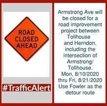 ARMSTRONG AVENUE WILL BE CLOSED BETWEEN HERNDON AVENUE AND TOLLHOUSE AVENUE